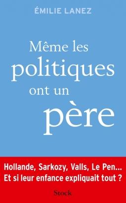meme-les-politiques-ont-un-pere-emilie-lanez